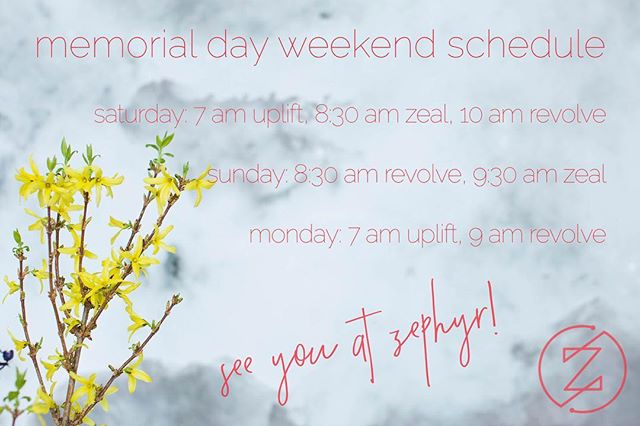 Happy Memorial Day weekend, Bozeman! Make your long weekend even more rejuvenating by sweating it out at Zephyr – we'll have classes all three mornings!